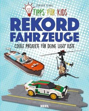 Tipps für Kids: Rekordfahrzeuge - Coole Projekte für deine LEGO® Kiste