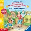Meine allerersten Minutengeschichten und Lieder - Bei Oma und Opa, 1 Audio-CD