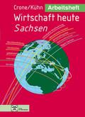 Arbeitsheft Wirtschaft heute, Ausgabe Sachsen