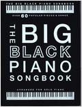 The Big Black Piano Songbook (Piano Solo Book)