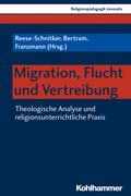 Migration, Flucht und Vertreibung