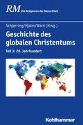 Geschichte des globalen Christentums - Tl.3