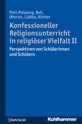 Konfessioneller Religionsunterricht in religiöser Vielfalt - Bd.2