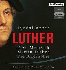 Luther - Der Mensch Martin Luther, 2 MP3-CDs