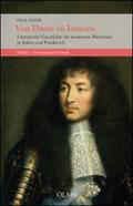 Von Dante zu Ionesco - Literarische Geschichte des modernen Menschen in Italien und Frankreich: Die französische Klassik; Bd.2