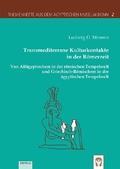 Transmediterrane Kulturkontakte in der Römerzeit