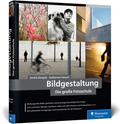 Bildgestaltung. Die große Fotoschule