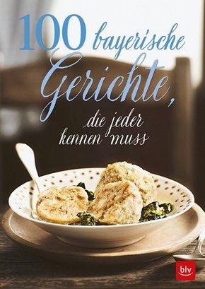 100 bayrische Gerichte, die jeder kennen muss