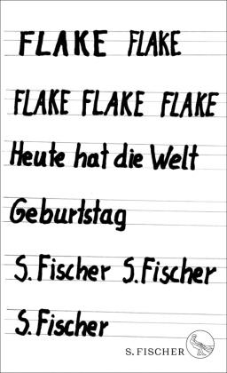 Flake - Heute hat die Welt Geburtstag