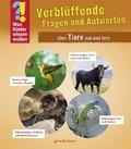 Verblüffende Fragen und Antworten über Tiere nah und fern
