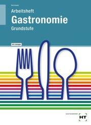 Arbeitsheft Gastronomie Grundstufe, mit eingedruckten Lösungen