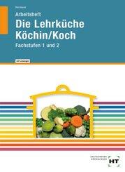 Die Lehrküche Köchin/Koch, Arbeitsheft mit eingedruckten Lösungen
