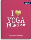 I love Yoga München - Das Gutscheinbuch