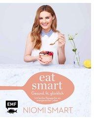 Eat smart - Gesund, fit, glücklich