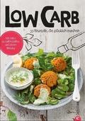 Koch dich glücklich: Low Carb