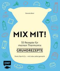 MIX MIT! 55 Rezepte für meinen Thermomix - Grundrezepte