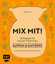 MIX MIT! 55 Rezepte für meinen Thermomix - Suppen & Eintöpfe