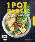 One Pot Pasta - Aromen aus aller Welt