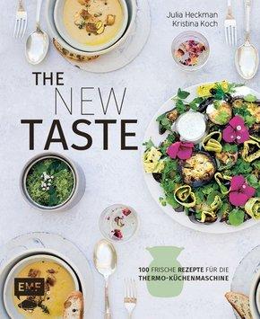 The new taste - 100 frische Rezepte für die Thermo-Küchenmaschine