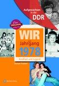 Wir vom Jahrgang 1978 - Aufgewachsen in der DDR