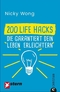 200 Life Hacks, die garantiert dein Leben erleichtern