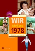 Wir vom Jahrgang 1978 - Kindheit und Jugend