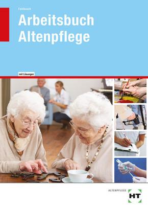 Arbeitsbuch mit eingedruckten Lösungen Arbeitsbuch Altenpflege