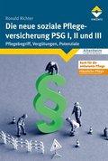 Die neue soziale Pflegeversicherung - PSG I, II und III
