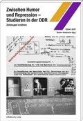 Zwischen Humor und Repression - Studieren in der DDR