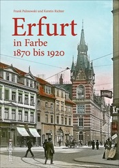 Erfurt in Farbe 1870 bis 1920