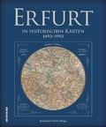 Erfurt in historischen Karten. 1493 bis 1993