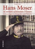 Hans Moser in seinen schönsten Filmen