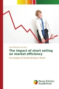 The impact of short selling on market efficiency