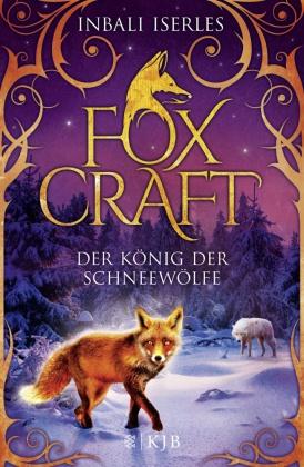 Foxcraft - Der König der Schneewölfe