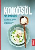 Kokosöl. Das Kochbuch
