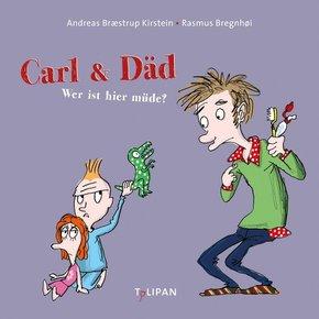Carl & Däd - Wer ist hier müde?