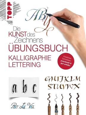 Die Kunst des Zeichnens - Kalligraphie Lettering Übungsbuch