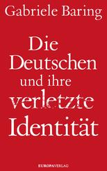 Die Deutschen und ihre verletzte Identität
