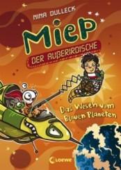 Miep, der Außerirdische - Das Wesen vom Blauen Planeten