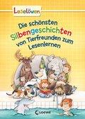 Die schönsten Silbengeschichten von Tierfreunden zum Lesenlernen