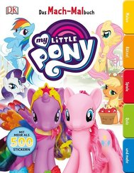 Das Mach-Malbuch. My Little Pony