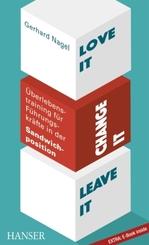 Love it, change it or leave it - Überlebenstraining für Führungskräfte in der Sandwich-Position (Ebook nicht enthalten)