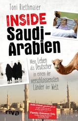Inside Saudi-Arabien - Mein Leben als Deutscher in einem der verschlossensten Länder der Welt