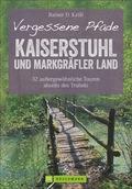 Vergessene Pfade - Kaiserstuhl und Markgräfler Land