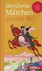 Berühmte Märchen aus aller Welt - Von Ali Baba bis Dornröschen