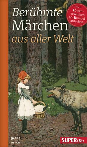 Berühmte Märchen aus aller Welt - Vom Löweneckerchen bis Rumpelstilzchen