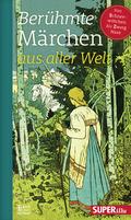 Berühmte Märchen aus aller Welt - Von Schneewittchen bis Zwerg Nase