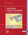 Understanding Polymer Processing (Ebook nicht enthalten)