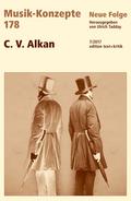 Musik-Konzepte, Neue Folge: Charles Valentin Alkan; Bd.178