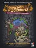 Dungeons & Workouts, Vom Lauch mit Bauch zum Held von Welt